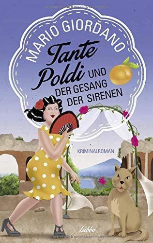 Tante Poldi und der Gesang der Sirenen: Kriminalroman (Sizilienkrimi, Band 5)