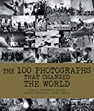 The 100 Photographs That Changed the World...