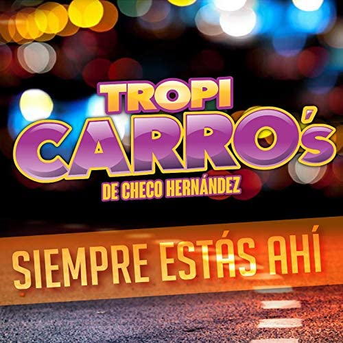 Tropi Carro's De Checo Hernández