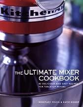Ultimate Mixer Cookbook