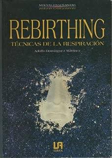 REBIRTHING: TECNICAS DE LA RESPIRACION