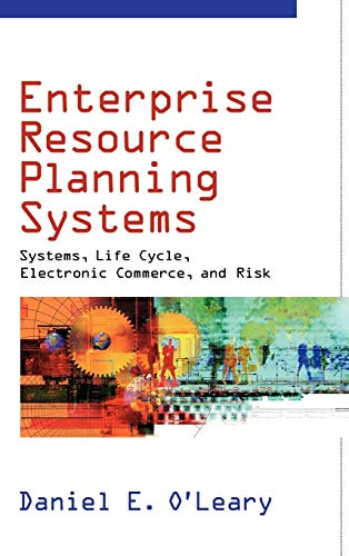 Compare Textbook Prices for Enterprise Resource Planning Systems: Systems, Life Cycle, Electronic Commerce, and Risk 1 Edition ISBN 9780521791526 by O'Leary, Daniel E.