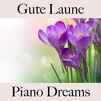 Gute Laune: Piano Dreams - Die Beste Musik Zum Entspannen