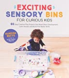 Exciting Sensory Bins for Curious Kids: 60 Easy Creative Play Projects That Boost Brain Development, Calm Anxiety and Build Fine Motor Skills