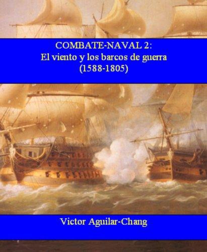 El viento y los barcos de guerra (1588 d.C.-1805 d.C.): Combate Naval...