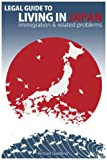 Legal Guide to Living in Japan – Immigration & related problems (English Edition)
