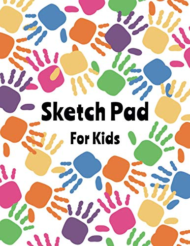 Sketch Pad for Kids: Large Notebook for Drawing, Doodling or Sketching - 108 Blank Pages, White Paper 8.5' x 11' | Handprint Cover