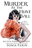 Murder at the Hunt Ball : A 1920s Historical Cozy Mystery (An Evie Parker Mystery Book 10)