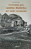 Excursions pels camins historics del Valles Occidental: 56 (Llibres de Muntanya)
