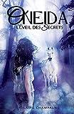 Oneida: L'Éveil des Secrets - Tome 1 (romance d'aventure fantastique contemporaine)