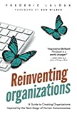 Reinventing Organizations - A Guide to Creating Organizations Inspired by the Next Stage in Human Consciousness by Ken Wilber (Foreword), Frederic Laloux (20-Feb-2014) Hardcover - 20/02/2014