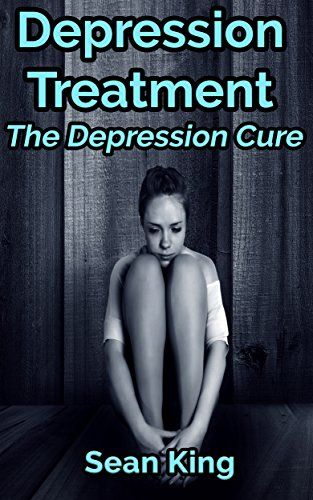 Depression Treatment: The depression cure. Depression treatment, postpartum depression and depression for dummies. (English Edition)
