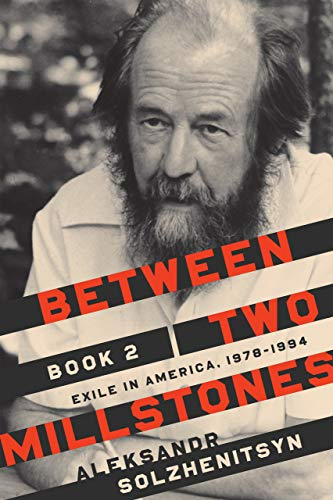 Image of Between Two Millstones, Book 2: Exile in America, 1978–1994 (The Center for Ethics and Culture Solzhenitsyn Series)