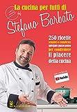 La cucina per tutti di chef Stefano Barbato...