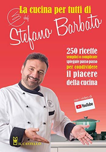 La cucina per tutti di chef Stefano Barbato