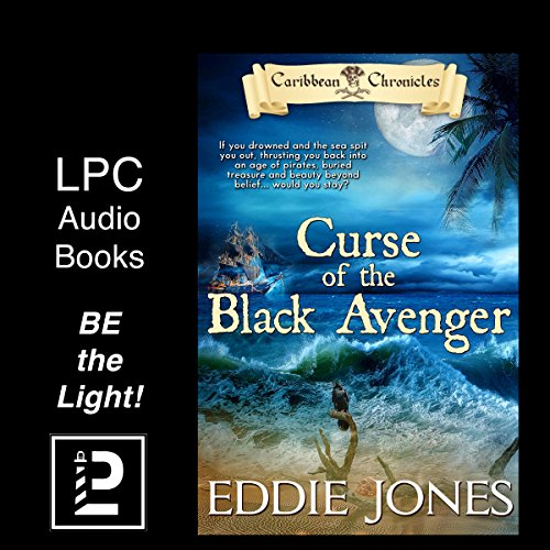 Curse of the Black Avenger: Blood Sails, Dark Hearts (The Caribbean Chronicles) audiobook cover art