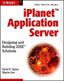 iPlanet Application Server: Designing and Building J2EE Solutions