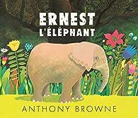 Ernest l'éléphant par Anthony Browne