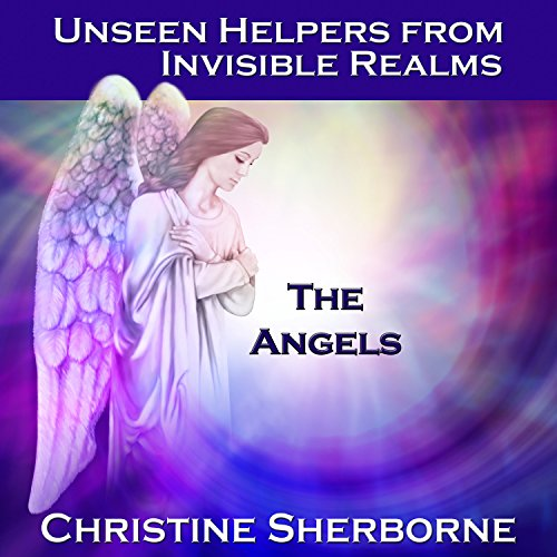 Unseen Helpers from Invisible Realms, the Angels audiobook cover art