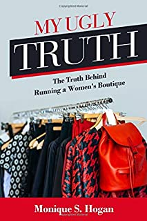 My Ugly Truth: The Truth Behind Running a Women's Boutique