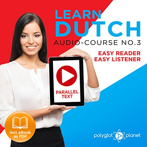 Learn Dutch - Easy Reader - Easy Listener - Audio Course, Volume 3 audiobook cover art