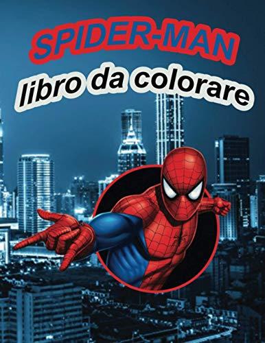 Spider-Man Libro da colorare: Fantastico libro da colorare per bambini - Spiderman , +40 Illustrazioni Di Alta Qualità, Grande regalo per gli ... libro da colorare per bambini - Spiderman