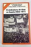 El sindicalismo de clase en España(1939-1977) (TEMAS HISTORIA POLITICA CONTEMPORANEA)