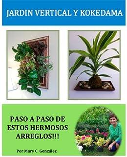 Jardín Vertical y Kokedama. Paso a Paso. eBook: González, Mary ...