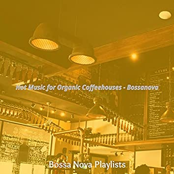 Hot Music for Organic Coffeehouses - Bossanova