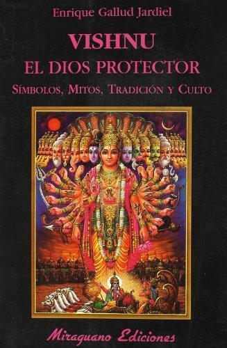 Vishnu. El dios protector: Símbolos, mitos, tradición y culto (Libros de los Malos Tiempos. Serie Mayor)