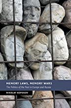 Memory Laws, Memory Wars: The Politics of the Past in Europe and Russia (New Studies in European History) (English Edition)
