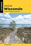 Hiking Wisconsin: A Guide to the State s Greatest Hikes (State Hiking Guides Series)