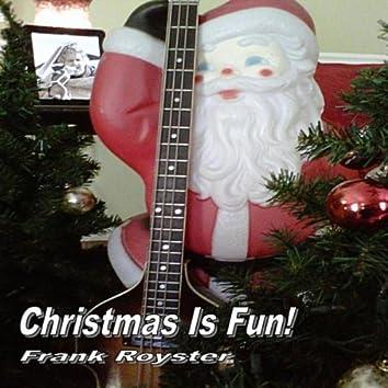 Christmas Is Fun