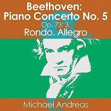 Beethoven: Piano Concerto No. 5, Op. 73: 3. Rondo. Allegro