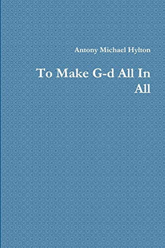 To Make G-d All In All