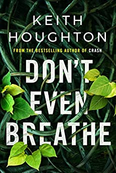 Don't Even Breathe (Maggie Novak Thriller Book 1) by [Keith Houghton]