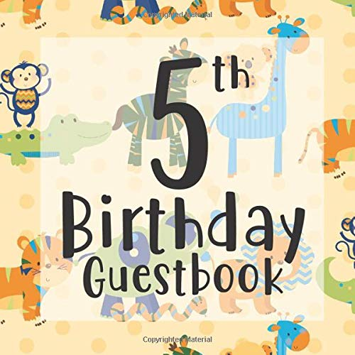 5th Birthday Guestbook: Cute Jungle Zoo Animals Giraffe Tiger Themed - Fifth Party Children Toddler Event Celebration Keepsake Book - Family Friend ... W/ Gift Recorder Tracker Log & Picture Space