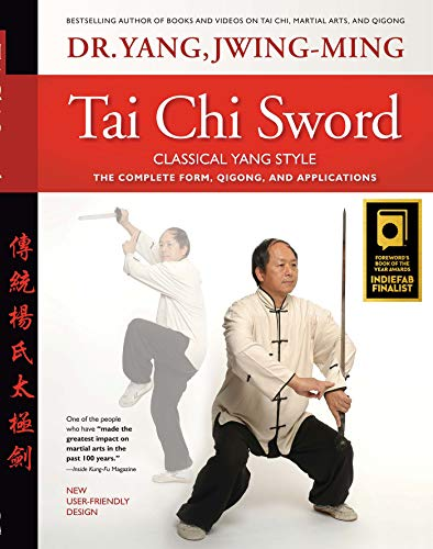 Tai Chi Sword Classical Yang Style: The Complete Form, Qigong, And Applications, Revised (English Edition)