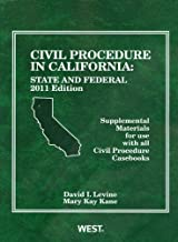 Civil Procedure in California: State and Federal Supplemental Materials for Use With All Civil Procedure Casebooks, 2011 (American Casebook Series)