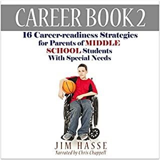 Career Book 2: 16 Career-Readiness Strategies for Parents of Middle School Students with Special Needs audiobook cover art