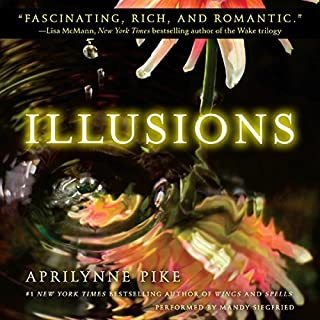 Illusions                   By:                                                                                                                                 Aprilynne Pike                               Narrated by:                                                                                                                                 Mandy Siegfried                      Length: 9 hrs and 42 mins     99 ratings     Overall 4.4