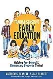 Trauma-Sensitive Early Education: Helping Pre-School & Elementary Students Thrive!