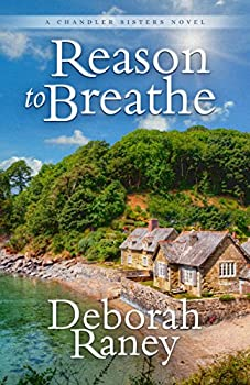 Reason to Breathe  Chandler Sisters Novel