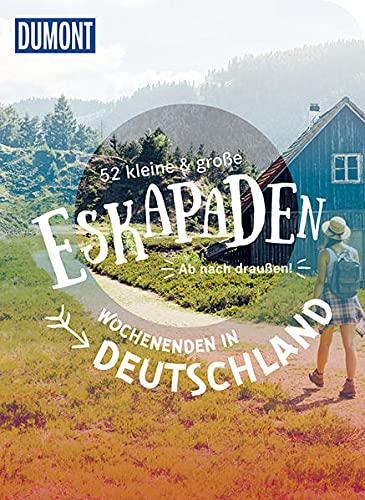 52 kleine & große Eskapaden Wochenenden in Deutschland: Ab nach draußen! (DuMont Bildband)