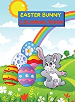 Easter Bunny Coloring Book: Cute and Full of Fun Images with Easter Bunnies & Basket Eggs for Kids Ages 4-8 Single Sided Pages Coloring Book Easter Themed for Toddlers, Kindergarten and Preschool Children