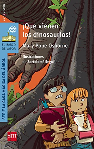 ¡Que vienen los dinosaurios! (El Barco de Vapor Azul)