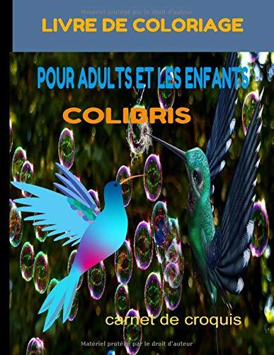 LIVRE DE COLORIAGE COLIBRIS POUR ADULTS: POUR ADULTS ET LES ENFANTS BEAUX OISEAUX,50 DESIGNS