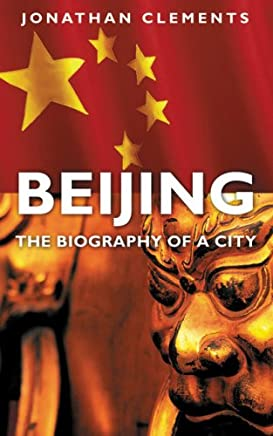 Beijing: The Biography of a City