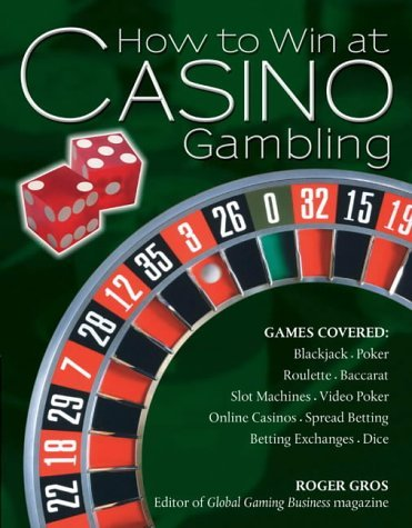 How to Win at Casino Gambling by Roger Gros (2005-03-07)