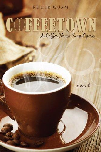 Coffeetown: (A Coffee House Soap Opera) (English Edition)